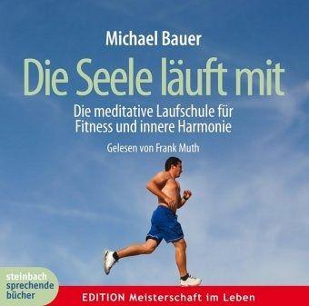 Die Seele läuft mit - Bauer, Michael