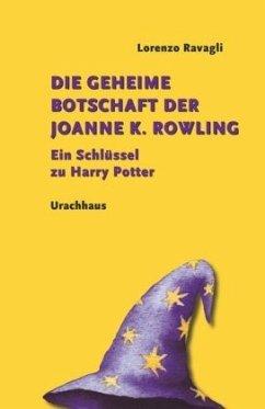 Die geheime Botschaft der Joanne K. Rowling - Ravagli, Lorenzo