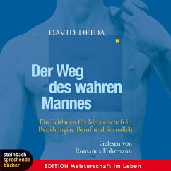 Der Weg des wahren Mannes, 4 Audio-CDs - Deida, David