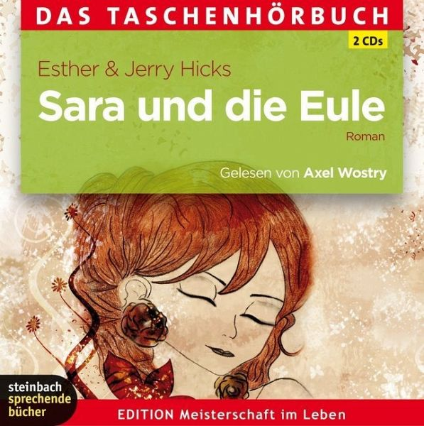 Sara und die Eule, 2 Audio-CDs - Hicks, Esther; Hicks, Jerry