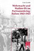 Wehrmacht und Waffen-SS im Partisanenkrieg: Italien 1943-1945
