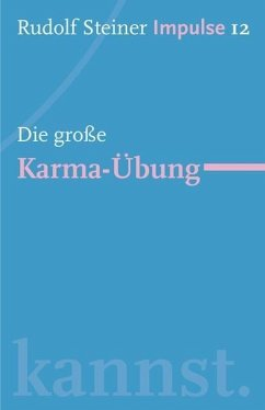 Die große Karma-Übung - Steiner, Rudolf