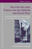Das Gift des alten Europa und die Arbeiter der Neuen Welt