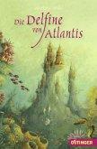 Die Delfine von Atlantis / Atlantis Trilogie Bd.1