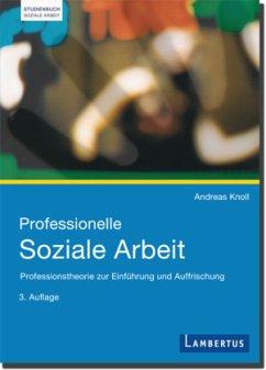 Professionelle Soziale Arbeit - Knoll, Andreas
