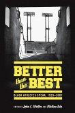 Better than the Best: Black Athletes Speak, 1920-2007