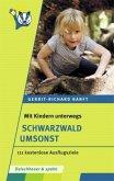 Mit Kindern unterwegs – Schwarzwald umsonst