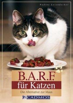 B.A.R.F. für Katzen - Leiendecker, Nadine
