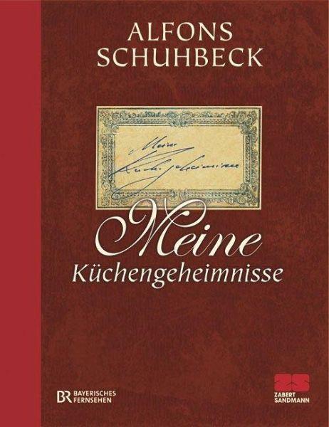 Meine Küchengeheimnisse Bd.1 - Schuhbeck, Alfons