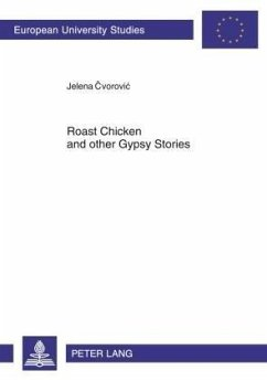 Roast Chicken and other Gypsy Stories - Cvorovic, Jelena