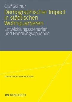 Demographischer Impact in städtischen Wohnquartieren - Schnur, Olaf