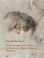 Die Zeichnungen Federico Baroccis im Martin-von-Wagner-Museum Würzburg - Ruhwinkel, Stephanie