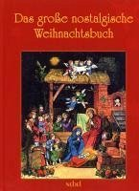 Das große nostalgische Weihnachtsbuch
