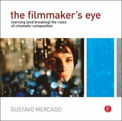 The Filmmaker's Eye - Mercado, Gustavo