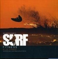 The Complete Guide to Surf Fitness - Stanbury, Lee