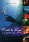 Wrecks and Reefs of Southeast Scotland: 100 Dives from the Forth Road Bridge to Eyemouth