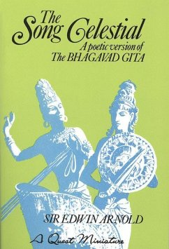 The Song Celestial: A Poetic Version of the Bhagavad Gita - Arnold, Sir Edwin