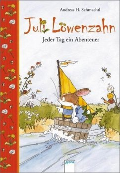 Jeder Tag ein Abenteuer / Juli Löwenzahn Bd.1 - Schmachtl, Andreas H.