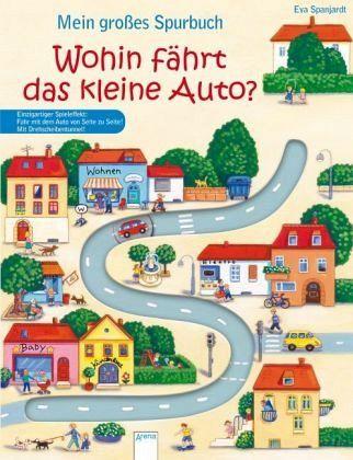 Mein großes Spurbuch - Wohin fährt das kleine Auto? - Spanjardt, Eva; Schmalz, Rebecca