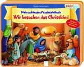Mein schönstes Puzzlespielbuch - Wir besuchen das Christkind