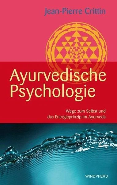 ayurvedische psychologie von jean pierre crittin buch. Black Bedroom Furniture Sets. Home Design Ideas