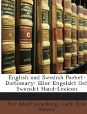 English and Swedish Pocket-Dictionary: Eller Engelskt Och Swenskt Hand-Lexicon