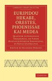 Euripidou Hekabe, Orestes, Phoenissae Kai Medea