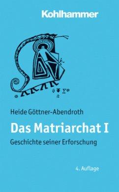 Geschichte seiner Erforschung - Göttner-Abendroth, Heide