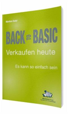 Back to Basic - Verkaufen heute - Euler, Markus