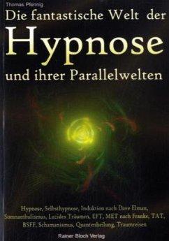 Die fantastische Welt der Hypnose und Ihrer Par...