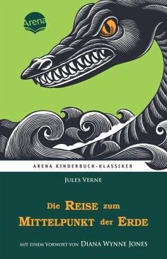 Die Reise zum Mittelpunkt der Erde / Arena Kinderbuch-Klassiker - Verne, Jules