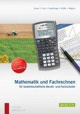 Mathematik und Fachrechnen für landwirtschaftliche Berufs- und Fachschulen