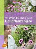 Mit Ursel Bühring durchs Heilpflanzenjahr