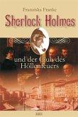 Sherlock Holmes und der Club des Höllenfeuers / Sherlock Holmes Bd.2