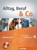 Alltag, Beruf & Co. 4. Kursbuch + Arbeitsbuch mit Audio-CD zum Arbeitsbuch