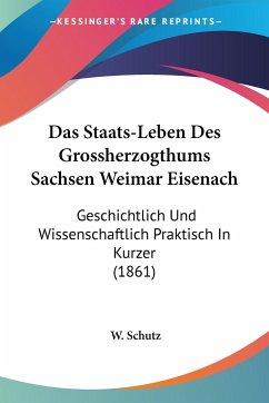 Das Staats-Leben Des Grossherzogthums Sachsen Weimar Eisenach