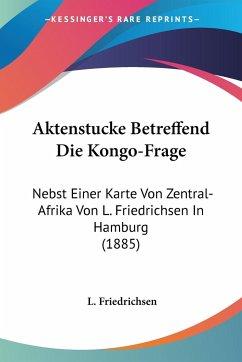 Aktenstucke Betreffend Die Kongo-Frage