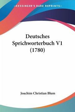 Deutsches Sprichworterbuch V1 (1780)