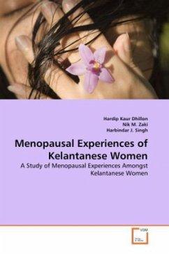 MENOPAUSAL EXPERIENCES OF KELANTANESE WOMEN