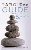 The ABC to Zen Guide to Health & Happiness