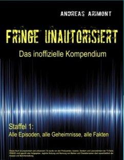 Fringe unautorisiert - Das inoffizielle Kompend...