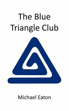 The Blue Triangle Club - Eaton, Michael