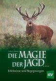 Die Magie der Jagd …