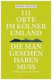111 Orte im Kölner Umland, die man gesehen haben muß