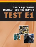 ASE Test Preparation - Truck Equipment Test Series: Truck Equipment Installation and Repair, Test E1