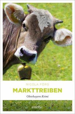 Markttreiben / Kommissar Weinzierl Bd.8 - Förg, Nicola