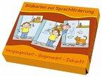 Bildkarten zur Sprachförderung: Vergangenheit – Gegenwart - Zukunft