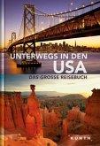 Unterwegs in den USA. Das große Reisebuch