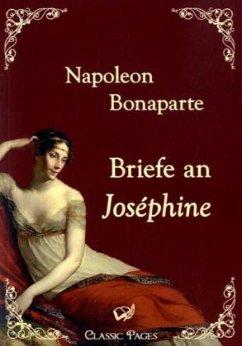 Briefe an Joséphine - Napoleon I. Bonaparte, Kaiser