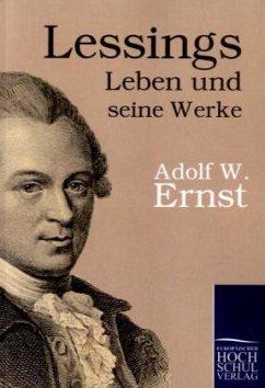 Lessings Leben und seine Werke - Ernst, Adolf W.